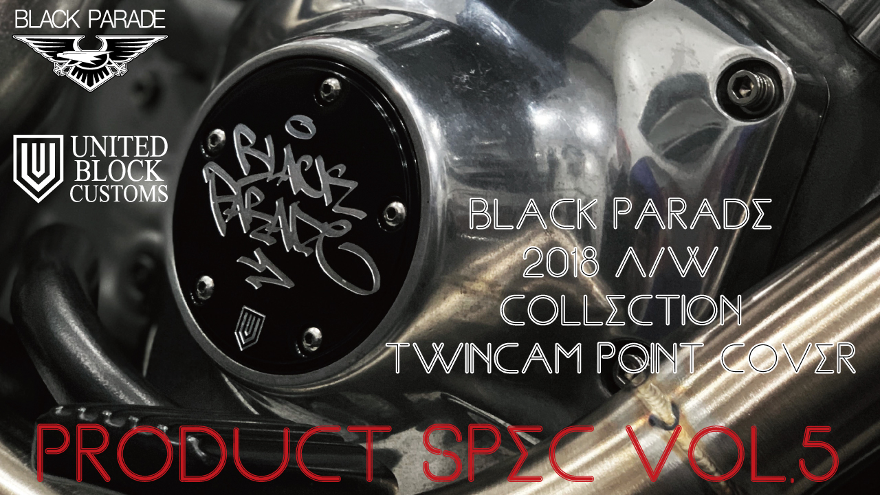 [Product Spec vol.5] Black Parade 2018 A/W Collection Twincam Point Cover